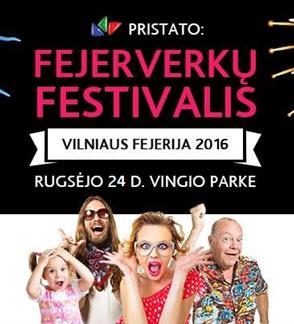 """VIII tarptautinis fejerverkų festivalis """"Vilniaus fejerija 2016"""""""