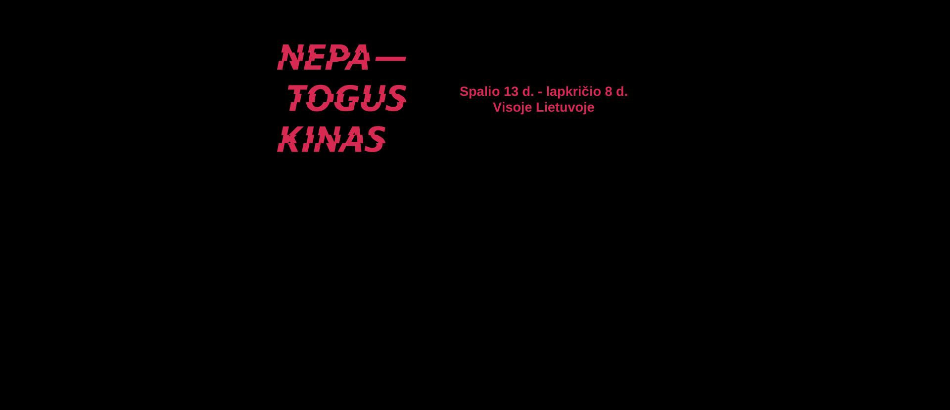 """Festivalis """"Nepatogus kinas"""" (REPERTUARAS)"""
