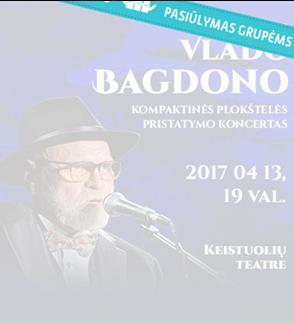 Pasiūlymas grupėms: Vlado Bagdono naujo CD pristatymas | Vilnius
