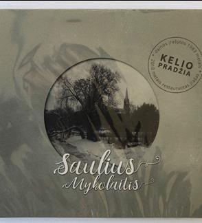 """Saulius Mykolaitis """"Kelio pradžia"""" CD"""