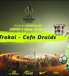 "UEFA Europe league preliminary stage FK ""Trakai"" - Wales ""Cefn Druids"""