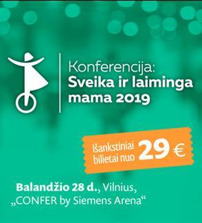 Konferencija: Sveika ir Laiminga Mama'2019