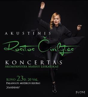 Rosita Čivilytė (akustinis koncertas akomonuojamas Mariaus Leskausko)