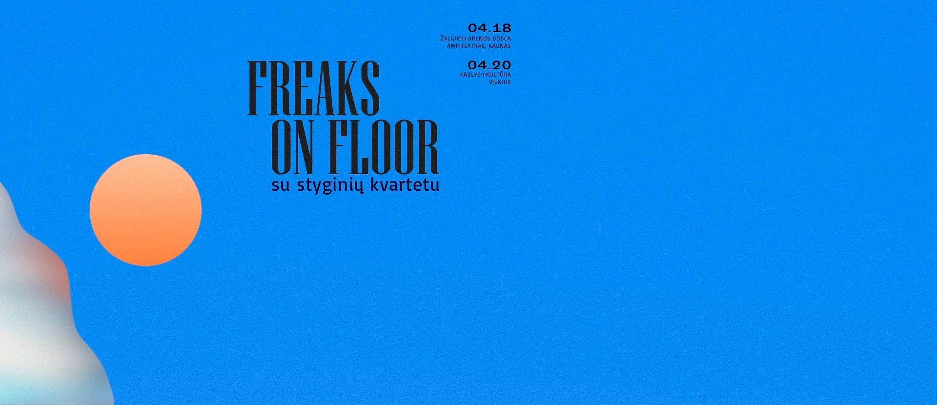Freaks On Floor su styginių kvartetu