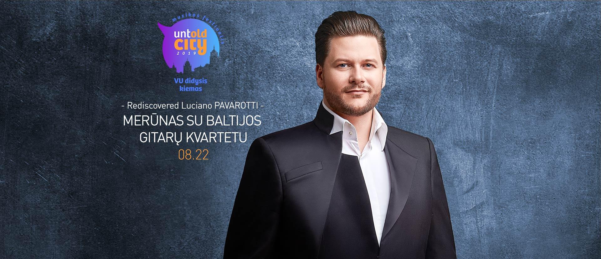 Rediscovered Luciano PAVAROTTI. Merūnas su Baltijos gitarų kvartetu | UNTOLD CITY