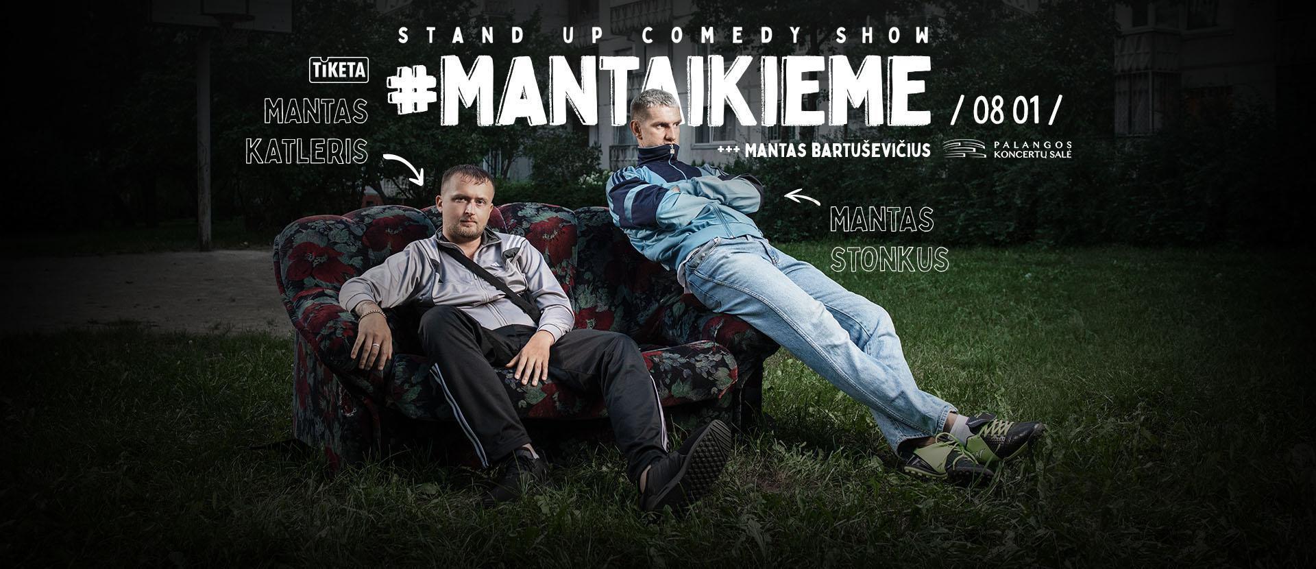 Manto Stonkaus ir Manto Katlerio stand-up šou #MantaiKieme atkeliauja prie jūros!