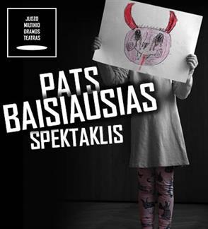 JMDT | PATS BAISIAUSIAS SPEKTAKLIS rež. Luka Kurjački