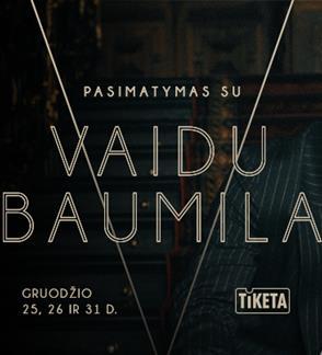 Pasimatymas su Vaidu Baumila