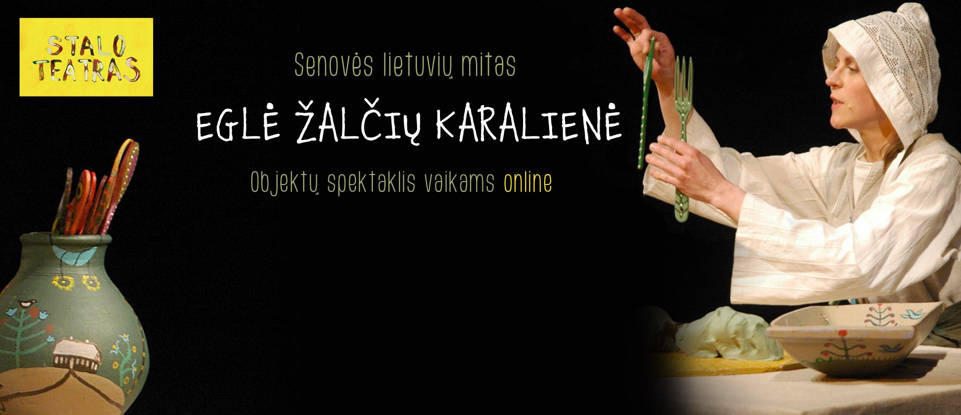 "ONLINE: STALO TEATRAS | ""Eglė Žalčių karalienė"". Objektų spektaklis"