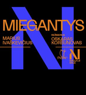 Premjera.  Marius Ivaškevičius. MIEGANTYS, rež. O.Koršunovas.